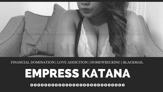 Empress Katana - Financial Domination